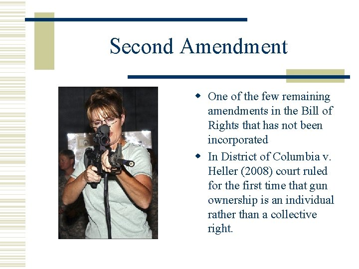 Second Amendment One of the few remaining amendments in the Bill of Rights that