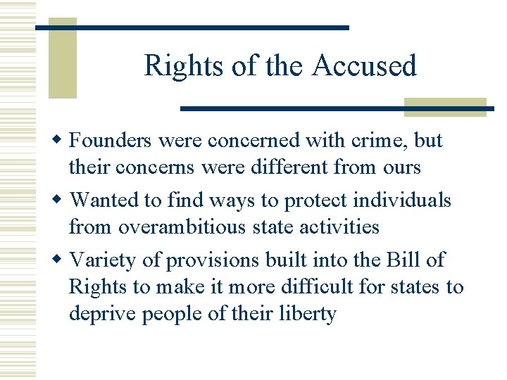 Rights of the Accused Founders were concerned with crime, but their concerns were different