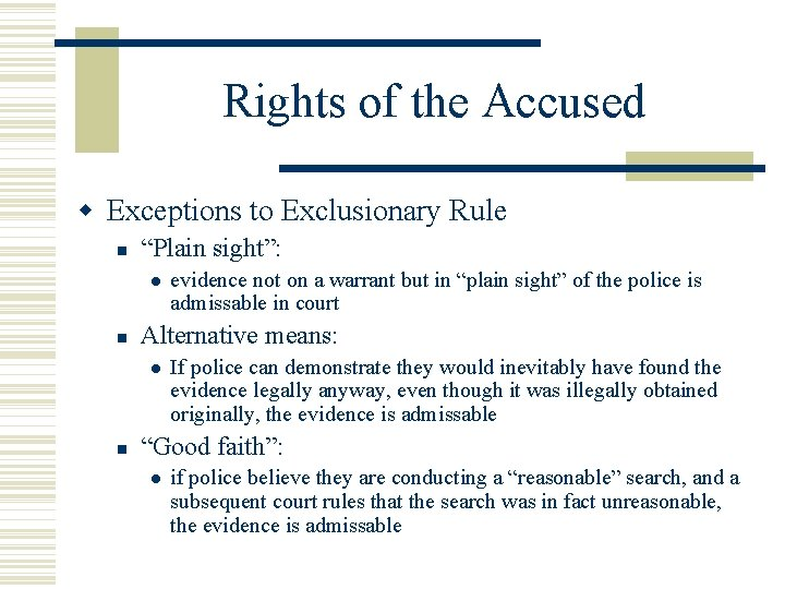 """Rights of the Accused Exceptions to Exclusionary Rule """"Plain sight"""": Alternative means: evidence not"""