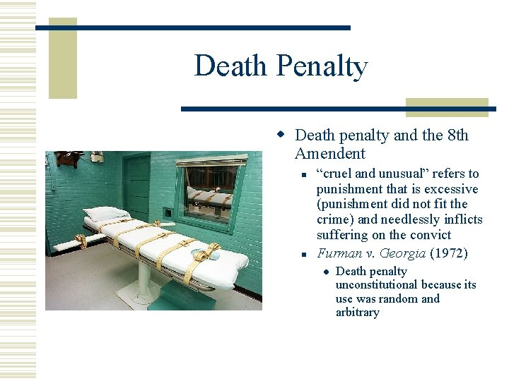 """Death Penalty Death penalty and the 8 th Amendent """"cruel and unusual"""" refers to"""