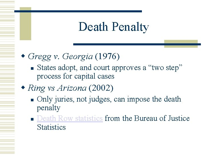 """Death Penalty Gregg v. Georgia (1976) States adopt, and court approves a """"two step"""""""