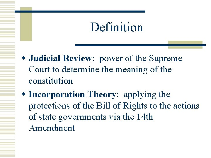 Definition Judicial Review: power of the Supreme Court to determine the meaning of the
