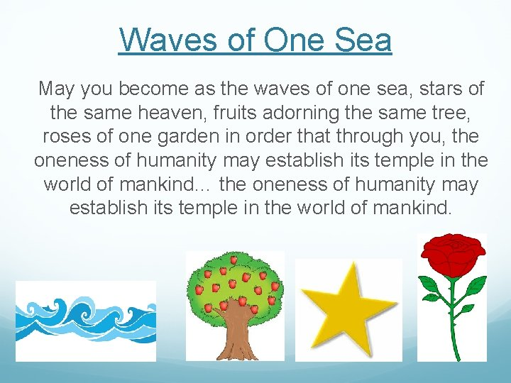 Waves of One Sea May you become as the waves of one sea, stars