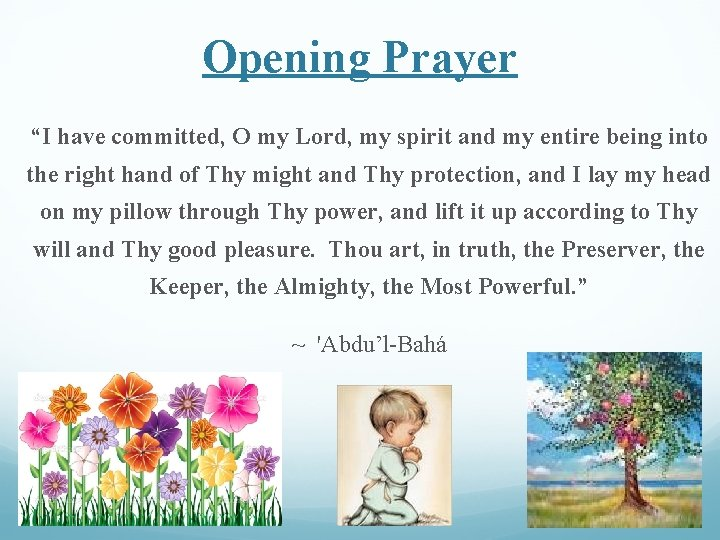 """Opening Prayer """"I have committed, O my Lord, my spirit and my entire being"""