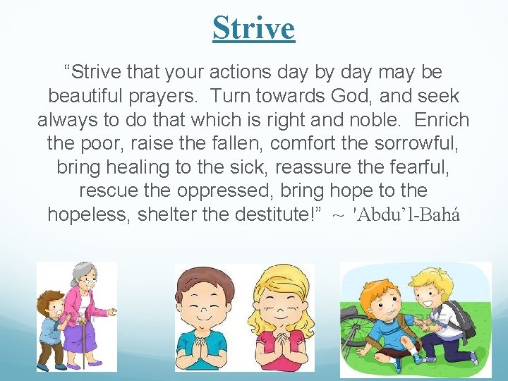 """Strive """"Strive that your actions day by day may be beautiful prayers. Turn towards"""