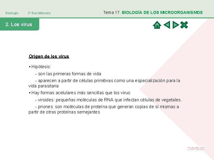 Biología 2º Bachillerato Tema 17. BIOLOGÍA DE LOS MICROORGANISMOS 2. Los virus Origen de