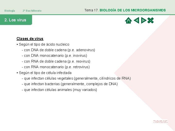 Biología 2º Bachillerato Tema 17. BIOLOGÍA DE LOS MICROORGANISMOS 2. Los virus Clases de
