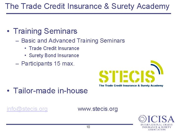 The Trade Credit Insurance & Surety Academy • Training Seminars – Basic and Advanced