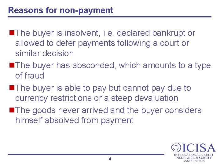 Reasons for non-payment n. The buyer is insolvent, i. e. declared bankrupt or allowed