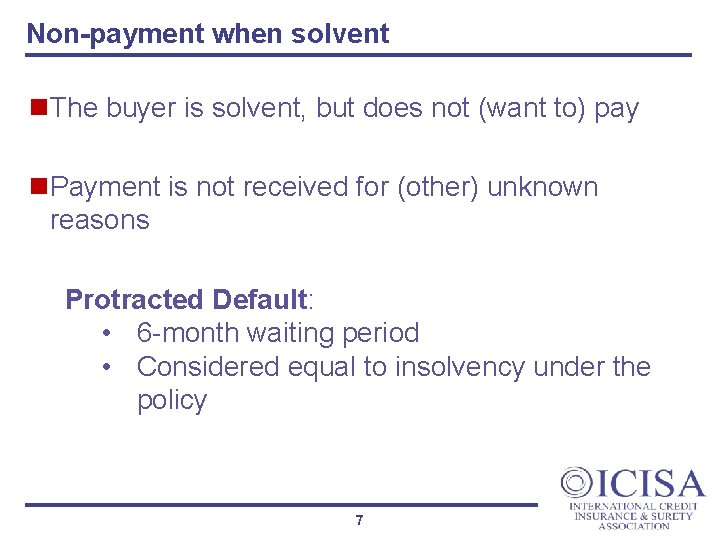Non-payment when solvent n. The buyer is solvent, but does not (want to) pay