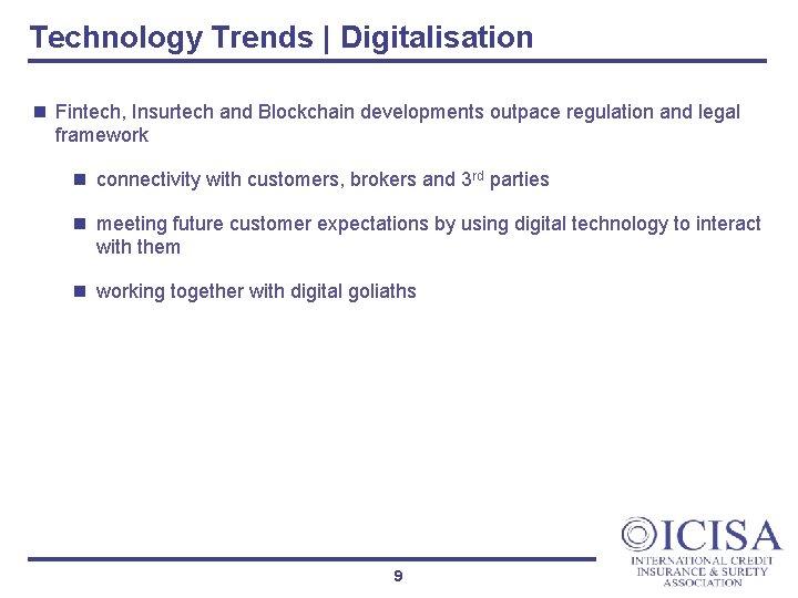 Technology Trends | Digitalisation n Fintech, Insurtech and Blockchain developments outpace regulation and legal