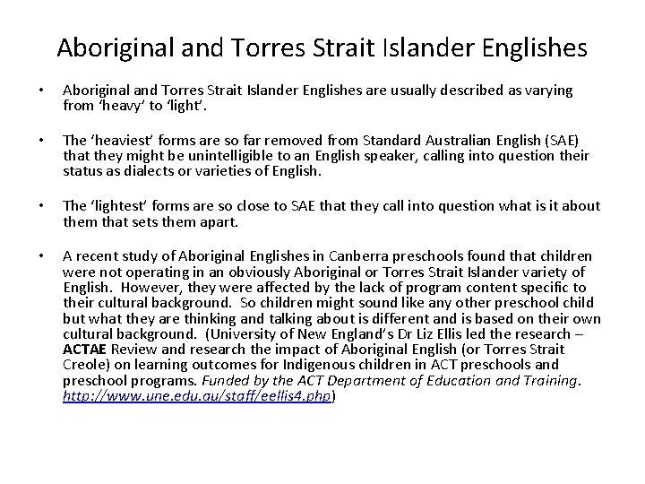 Aboriginal and Torres Strait Islander Englishes • Aboriginal and Torres Strait Islander Englishes are