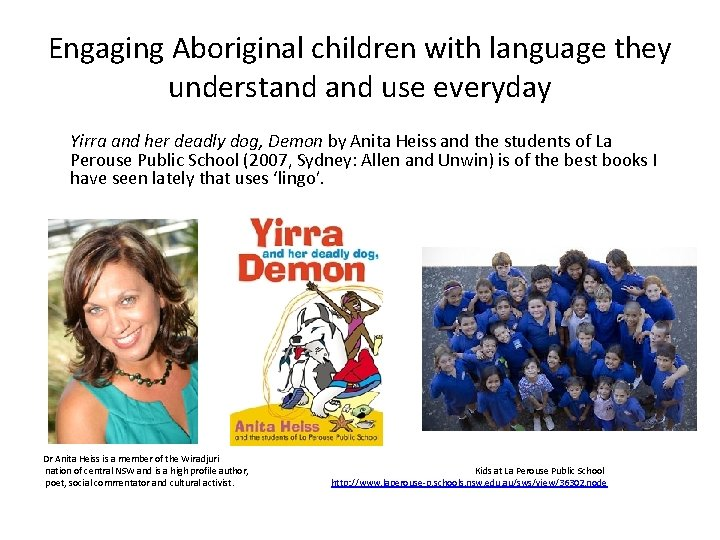 Engaging Aboriginal children with language they understand use everyday Yirra and her deadly dog,