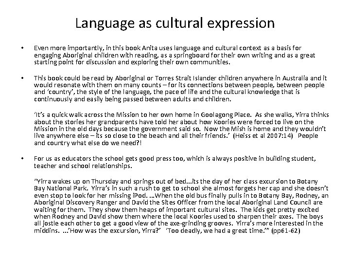 Language as cultural expression • Even more importantly, in this book Anita uses language