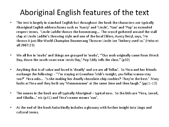 Aboriginal English features of the text • The text is largely in standard English