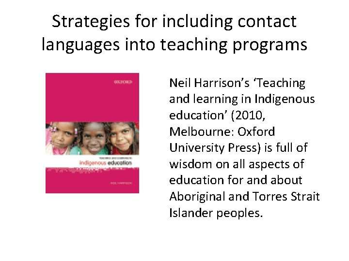 Strategies for including contact languages into teaching programs Neil Harrison's 'Teaching and learning in