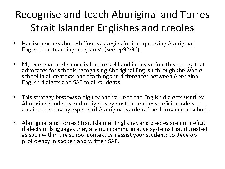 Recognise and teach Aboriginal and Torres Strait Islander Englishes and creoles • Harrison works
