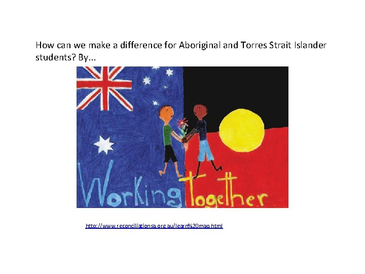 How can we make a difference for Aboriginal and Torres Strait Islander students? By.