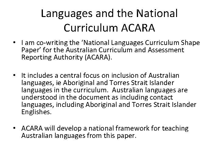 Languages and the National Curriculum ACARA • I am co-writing the 'National Languages Curriculum