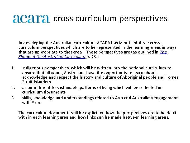 cross curriculum perspectives 1. 2. 3. In developing the Australian curriculum, ACARA has