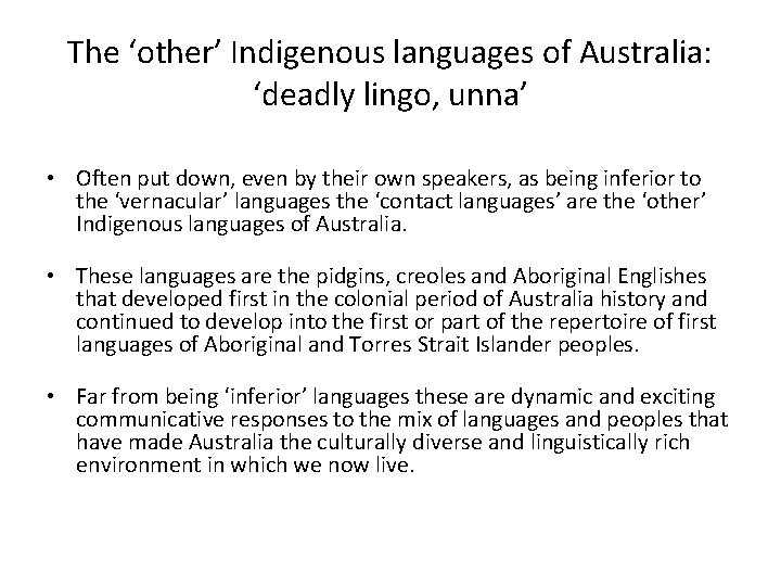 The 'other' Indigenous languages of Australia: 'deadly lingo, unna' • Often put down, even