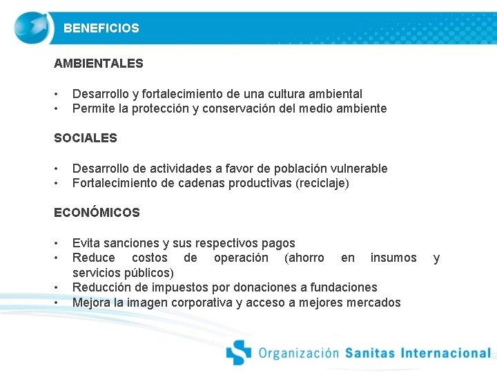 BENEFICIOS AMBIENTALES • • Desarrollo y fortalecimiento de una cultura ambiental Permite la protección
