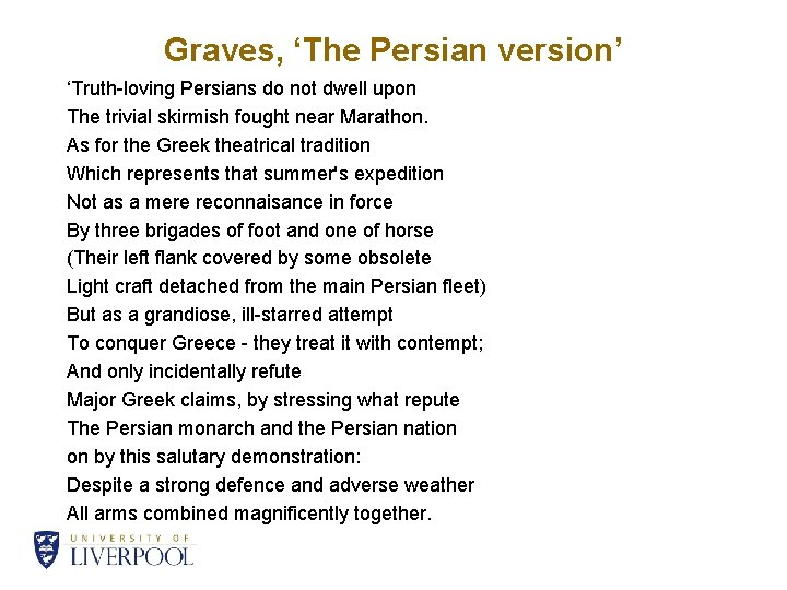 Graves, 'The Persian version' 'Truth-loving Persians do not dwell upon The trivial skirmish fought
