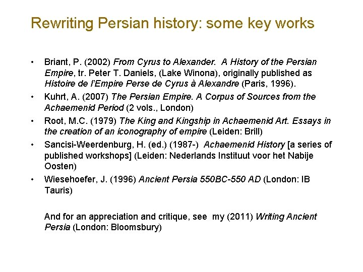 Rewriting Persian history: some key works • • • Briant, P. (2002) From Cyrus