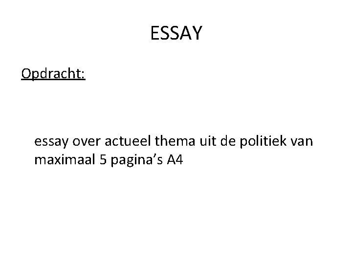 ESSAY Opdracht: essay over actueel thema uit de politiek van maximaal 5 pagina's A