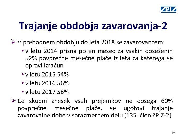 Trajanje obdobja zavarovanja-2 Ø V prehodnem obdobju do leta 2018 se zavarovancem: • v