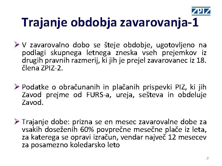 Trajanje obdobja zavarovanja-1 Ø V zavarovalno dobo se šteje obdobje, ugotovljeno na podlagi skupnega