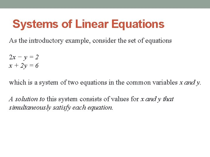 Systems of Linear Equations As the introductory example, consider the set of equations 2