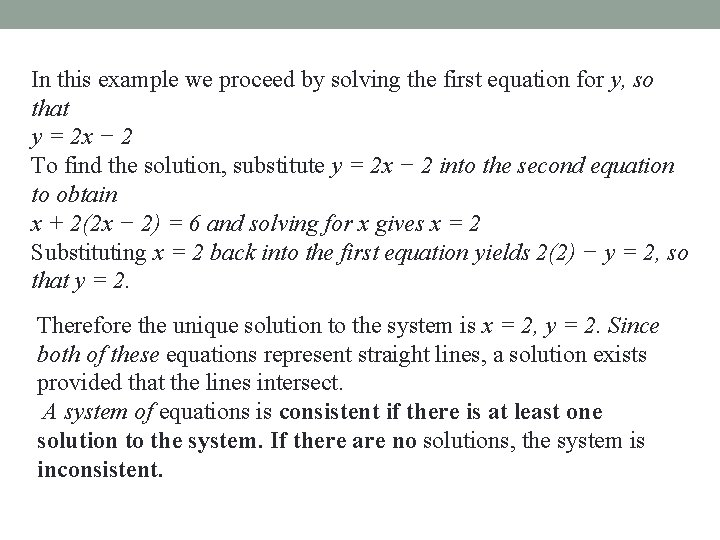 In this example we proceed by solving the first equation for y, so that