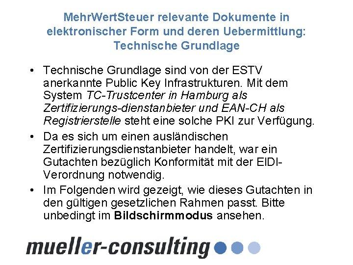 Mehr. Wert. Steuer relevante Dokumente in elektronischer Form und deren Uebermittlung: Technische Grundlage •