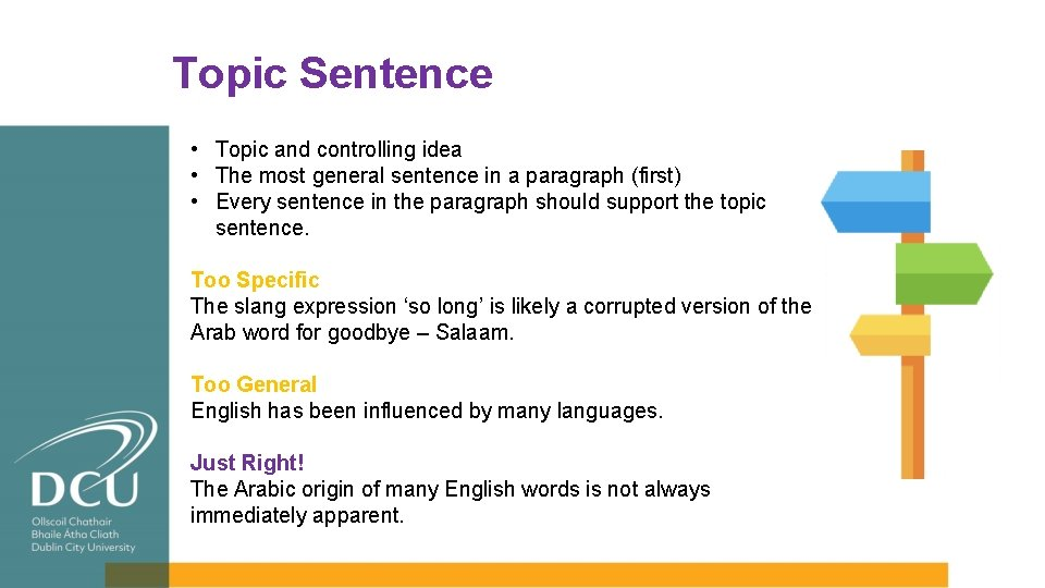 Topic Sentence • Topic and controlling idea • The most general sentence in a