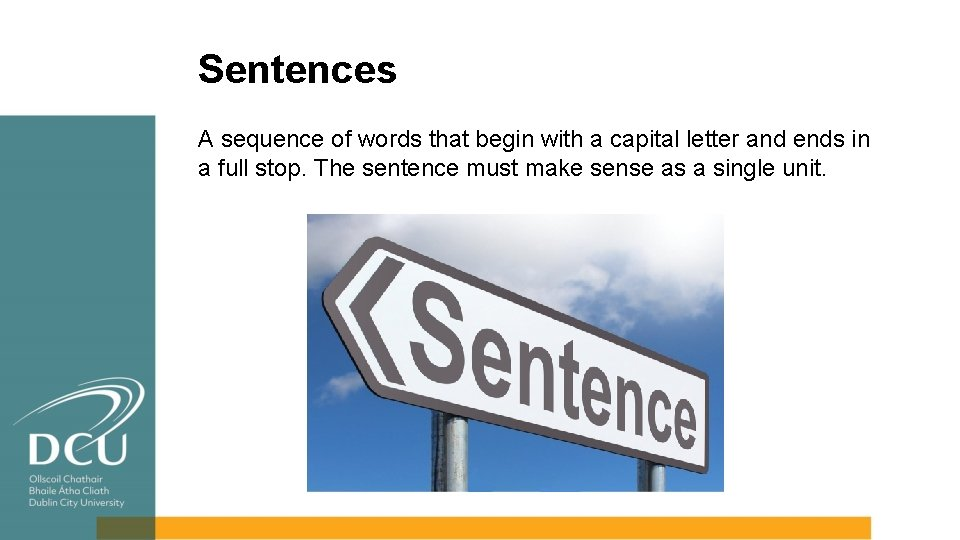 Sentences A sequence of words that begin with a capital letter and ends in