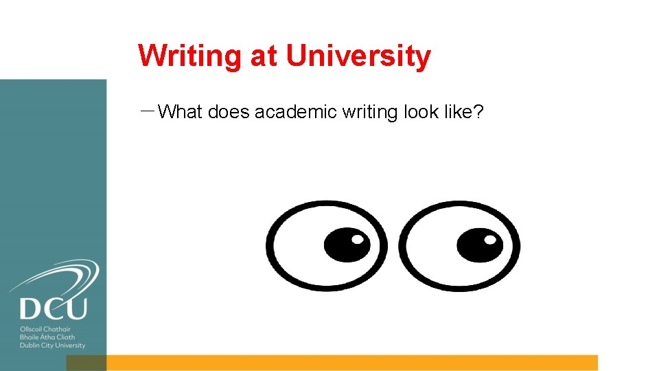 Writing at University -What does academic writing look like?