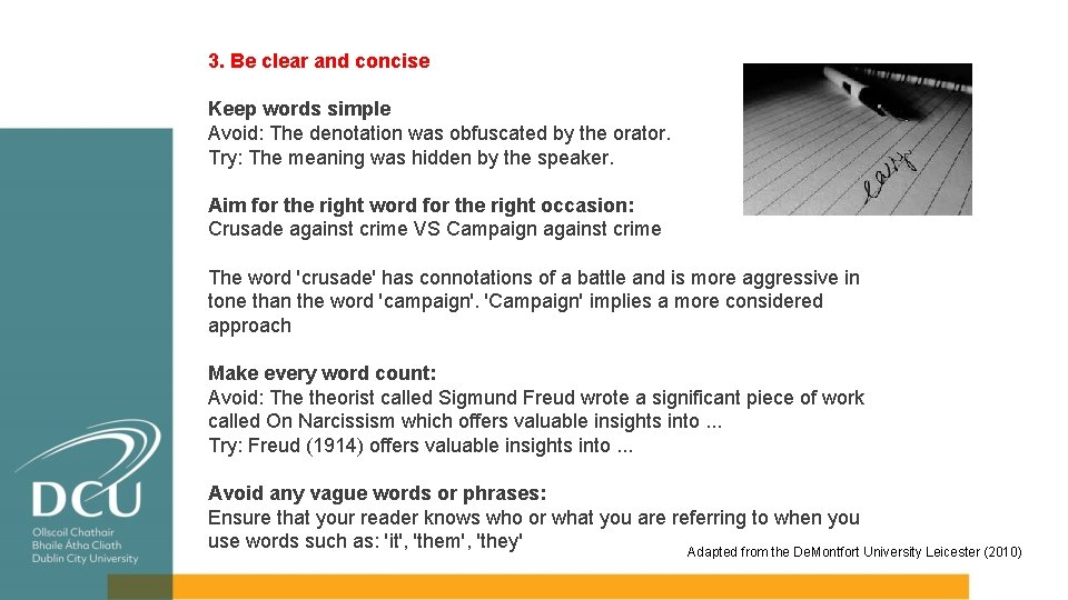 3. Be clear and concise Keep words simple Avoid: The denotation was obfuscated by