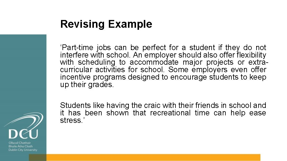 Revising Example 'Part-time jobs can be perfect for a student if they do not
