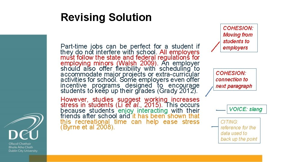 Revising Solution Part-time jobs can be perfect for a student if they do not