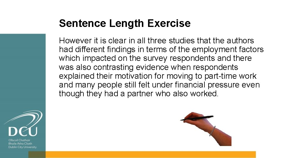 Sentence Length Exercise However it is clear in all three studies that the authors