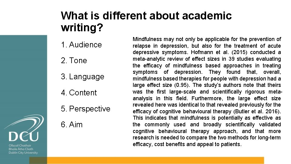 What is different about academic writing? 1. Audience 2. Tone 3. Language 4. Content