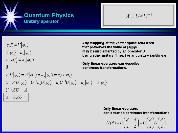Quantum Physics Unitary operator Any mapping of the vector space onto itself that preserves