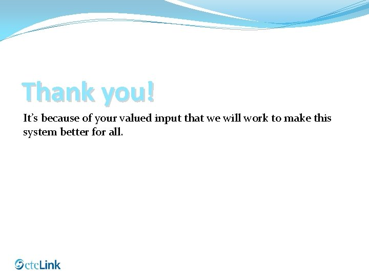 Thank you! It's because of your valued input that we will work to make