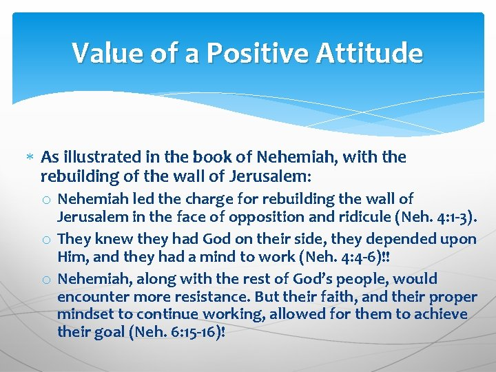 Value of a Positive Attitude As illustrated in the book of Nehemiah, with the