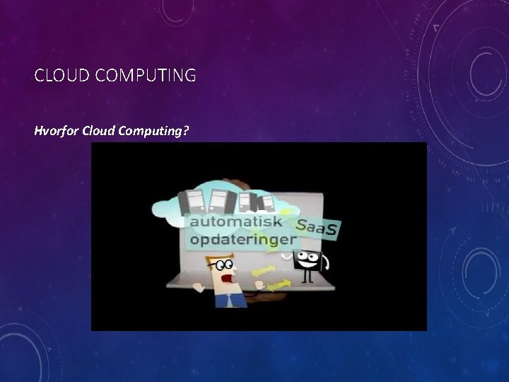 CLOUD COMPUTING Hvorfor Cloud Computing?