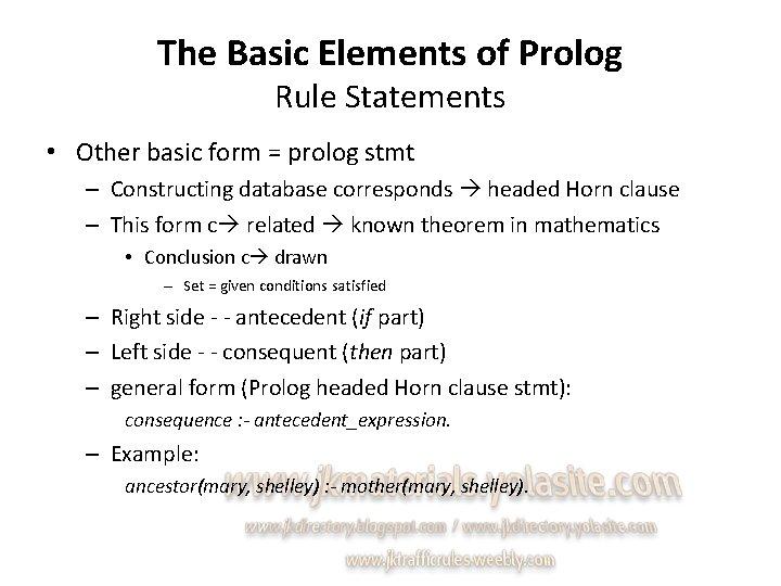 The Basic Elements of Prolog Rule Statements • Other basic form = prolog stmt