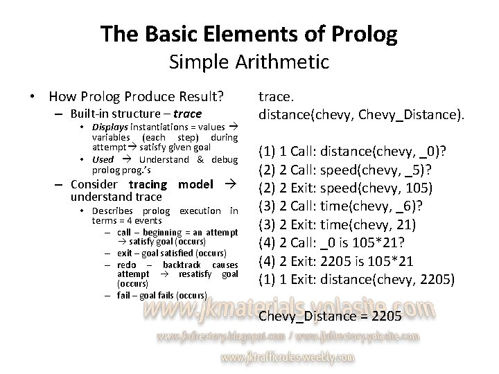 The Basic Elements of Prolog Simple Arithmetic • How Prolog Produce Result? – Built-in