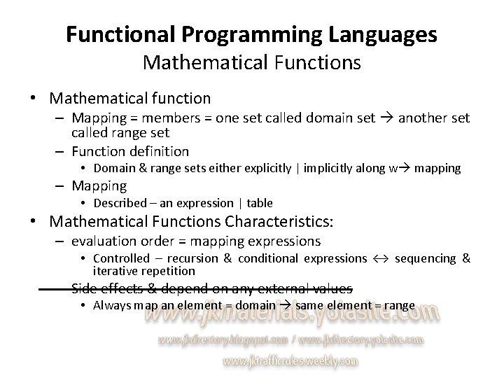 Functional Programming Languages Mathematical Functions • Mathematical function – Mapping = members = one