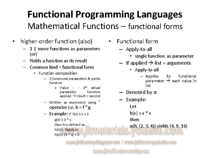 Functional Programming Languages Mathematical Functions – functional forms • higher-order function (also) • Functional